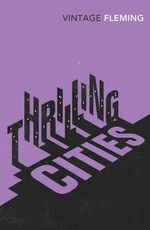 Thrilling Cities - Ian Fleming