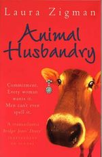 Animal Husbandry - Laura Zigman