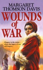 Wounds of War - Margaret Thomson Davis