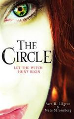 The Circle : Let The Witch Hunt Begin - Sara B. Elfgren