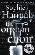 Orphan Choir - Sophie Hannah