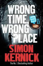 Wrong Time Wrong Place : Quick Reads 2013 - Simon Kernick