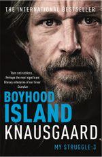 Boyhood Island : My Struggle : Knausgaard Series : Book 3 - Karl Ove Knausgaard