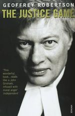 The Justice Game - Geoffrey Robertson