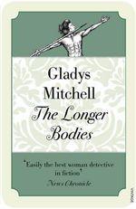 The Longer Bodies - Gladys Mitchell
