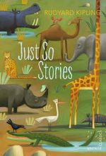 Just So Stories : Vintage Children's Classics - Rudyard Kipling