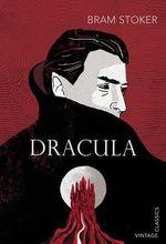 Dracula : Vintage Classics - Bram Stoker