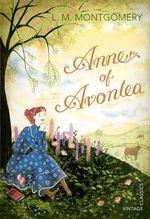 Anne of Avonlea : Vintage Children's Classics - L. M. Montgomery