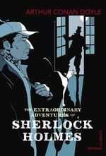 The Extraordinary Adventures of Sherlock Holmes - Sir Arthur Conan Doyle