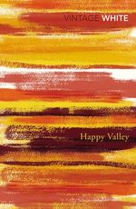 Happy Valley - Patrick White