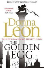 The Golden Egg : Brunetti Series : Book 22 - Donna Leon