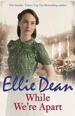 While We're Apart - Ellie Dean