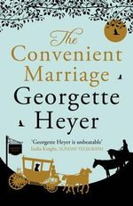 The Convenient Marriage : New Cover Edition - Georgette Heyer