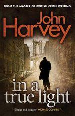 In a True Light - John Harvey
