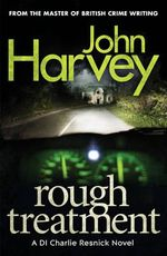 Rough Treatment : Resnick Series : Book 2 - John Harvey