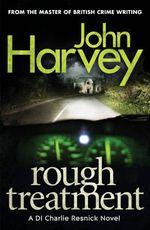 Rough Treatment : Resnick Series : Book 2 - John Harvey