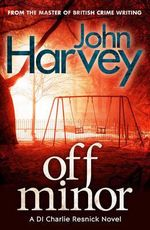 Off Minor : Resnick Series : Book 4 - John Harvey