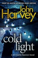 Cold Light : Resnick Series : Book 6 - John Harvey