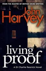 Living Proof : Resnick Series : Book 7 - John Harvey