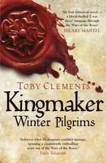 Kingmaker : Winter Pilgrims - Toby Clements