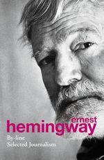 By-Line - Ernest Hemingway