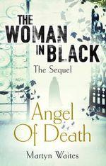 The Woman in Black : Angel of Death - Martyn Waites
