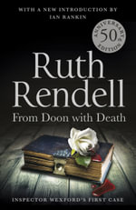 From Doon with Death : A Wexford Case - 50th Anniversary Edition - Ruth Rendell