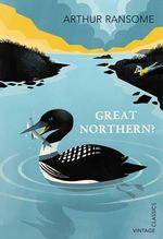 Great Northern? - Arthur Ransome