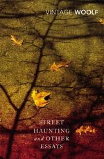 Street Haunting and Other Essays? - Virginia Woolf