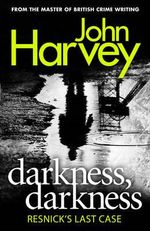 Darkness, Darkness : (Resnick 12) - John Harvey
