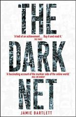 The Dark Net - Jamie Bartlett