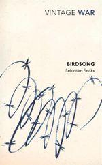 Birdsong : Vintage War - Sebastian Faulks