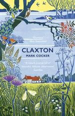 Claxton : Field Notes from a Small Planet - Mark Cocker