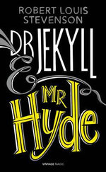 Dr Jekyll and Mr Hyde and Other Stories - Robert Louis Stevenson