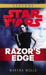 Star Wars : Empire and Rebellion : Razor's Edge - Martha Wells