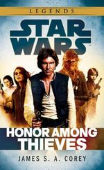 Star Wars : Empire and Rebellion : Honor Among Thieves - James S. A. Corey