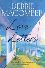 Love Letters : A Rose Harbor Novel - Debbie Macomber