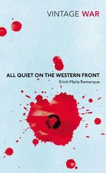 All Quiet on the Western Front : Vintage War - Erich Maria Remarque