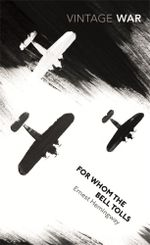 For Whom the Bell Tolls : Vintage War - Ernest Hemingway