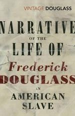 Narrative of the Life of Frederick Douglass, an American Slave - Frederick Douglass