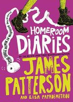 Homeroom Diaries - James Patterson