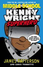 Kenny Wright : Superhero - James Patterson