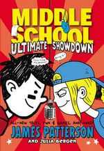 Middle School: Ultimate Showdown : Middle School : Book 5 - James Patterson