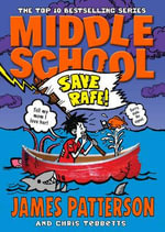 Middle School: Save Rafe : (Middle School 6) - James Patterson