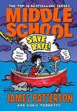 Save Rafe! : Middle School Series : Book 6 - James Patterson