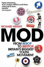 Mod : A Very British Style - Richard Weight