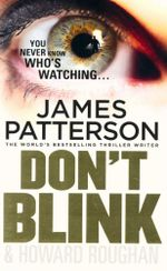 Don't Blink : You Never Know Who's Watching... - James Patterson