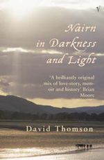 Nairn in Darkness and Light : Arena Bks. - David Thomson
