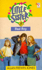 Bad Boy : Little Sister Ser. - Allan Frewin Jones