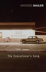 Executioner's Song - Norman Mailer